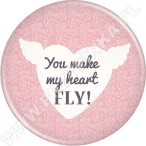 You make my heart fly!