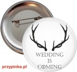 Wedding is coming - przypinka na Wieczór Kawalerski - 56mm