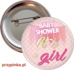 Baby Shower Girl - przypinka 56mm