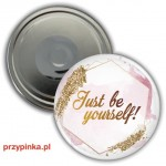 Just be Yourself! - magnes 56mm