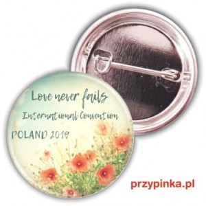Przypinka Love Never Fails Poland 2019 - 37mm z agrafką