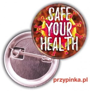 SAFE YOUR HEALTH | Przypinka 25mm 1 cal