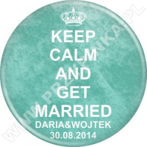 Przypinki KEEP CALM AND GET MARRIED