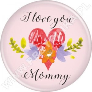 I love You Mommy - magnes 56mm