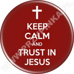 Przypinka Keep Calm and Trust in Jesus