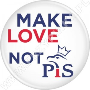 Przypinki MAKE LOVE NOT PiS